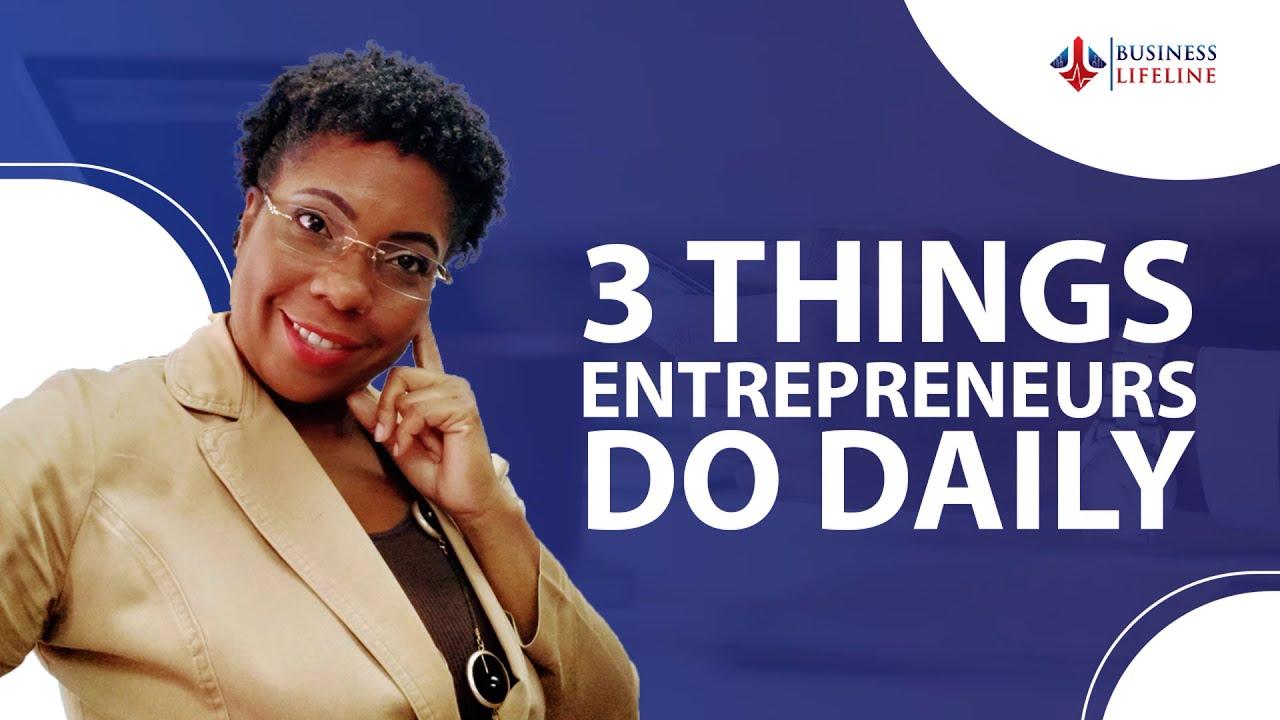 3 Things Successful Entrepreneurs do