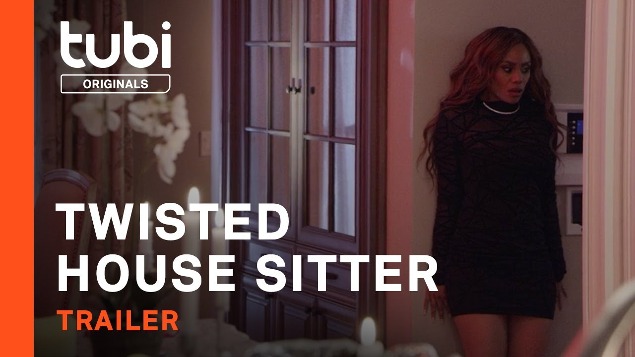 Twisted House Sitter   Official Trailer   A Tubi Original
