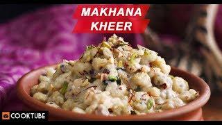 How To Make Makhana Kheer | Healthy Makhana Kheer Recipe | Fox Nut Pudding