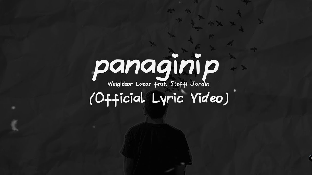 Panaginip by Weigibbor Labos feat. Steffi Jardin [Lyrics]