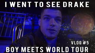 I WENT TO SEE DRAKE   BOY MEETS WORLD TOUR at O2   VLOG #5
