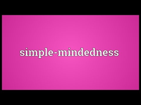 Simple-mindedness Meaning