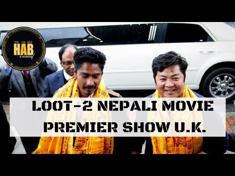"NEPALI MOVIE  ""LOOT 2""  U.K. PREMIER 
