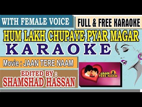 Hum Lakh Chupaye Pyar Magar Karaoke With Female Voice - Free - Jaan Tere Naam - Scrolling Lyrics