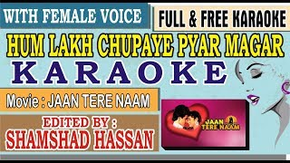 Hum Lakh Chupaye Pyar Magar Karaoke With Female Voice - Free - Jaan Tere Naam - Scrolling Lyrics