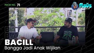 FLAVS THE PODCAST x BACILL: BANGGA JADI ANAK WIJILAN