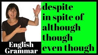Despite, in spite of, although, though, even though - Learn English Grammar