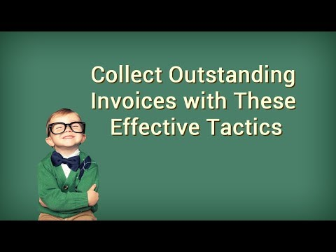 Collect Outstanding Invoices With These Effective Tactics