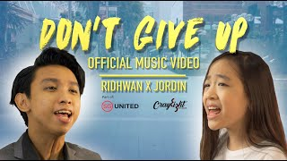 Don't Give Up - Ridhwan Azman & Jordin Tan (Official Music Video)