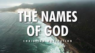 THE NAMES OF GOD | Motivątional Video | From The Bible | Christian Motivation