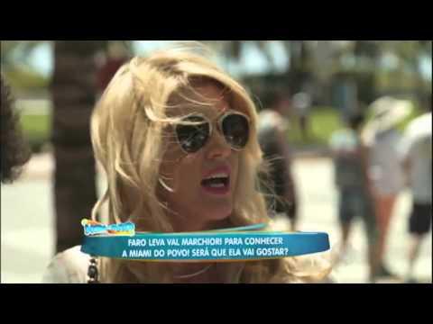 """Val Marchiori conhece o lado """"povão"""" de Miami"""