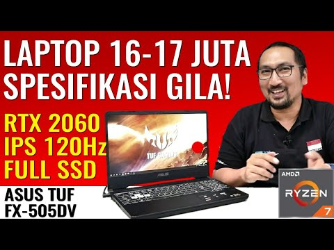 16-17Jt = GeForce RTX 2060, IPS 120Hz, Full SSD: Review Laptop ASUS TUF Gaming FX505DV - Indonesia