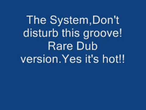 Rare Dub version of Don't disturb this groove!