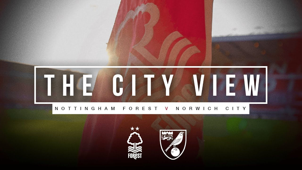 The City View | Nottingham Forest v Norwich City | 17.03.21