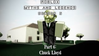 Chuck_Lloyd | ROBLOX Myths and Legends season 5 part 6