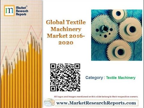 Global Textile Machinery Market 2016 - 2020