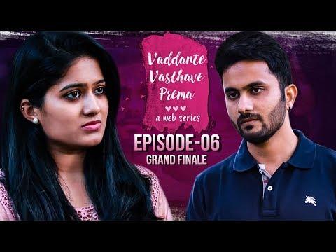 Vaddante Vasthave Prema   Grand Finale   Telugu Web Series - Wirally