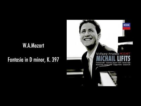 MICHAIL LIFITS PLAYS MOZART: Fantasia in D minor, K. 397