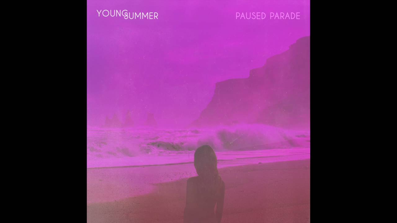 young-summer-paused-parade-official-audio-young-summer