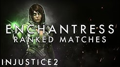 Injustice 2 - Enchantress - Ranked Matches