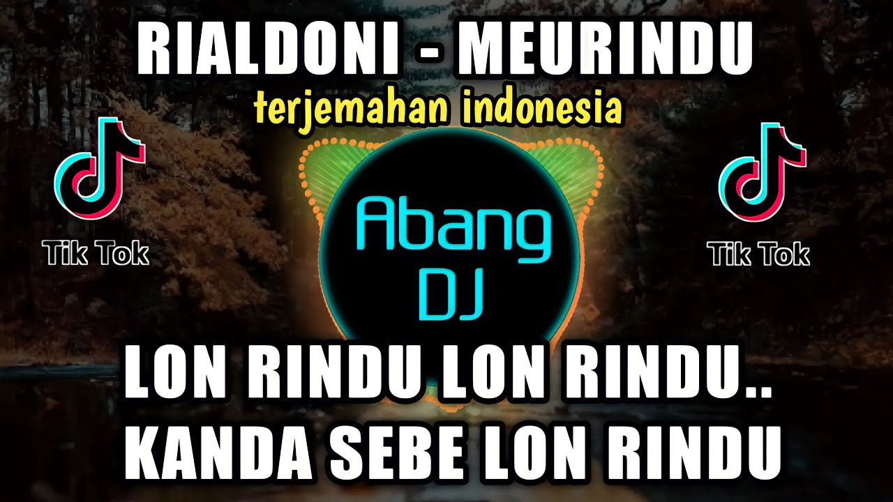 Download DJ RIALDONI MEURINDU LON RINDU LON RINDU KANDA SABE LON RINDU REMIX 2021 FULL BASS VIRAL TIKTOK