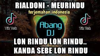 DJ RIALDONI MEURINDU LON RINDU LON RINDU KANDA SABE LON RINDU REMIX 2021 FULL BASS VIRAL TIKTOK