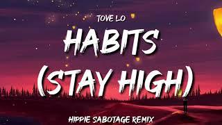 Tove Lo - Habits (Stay High) - Hippie Sabotage Remix (Lyrics)