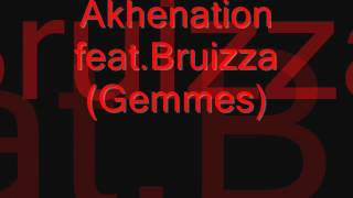 Akhenation feat Bruizza Gemmes