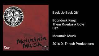 Boondock Kingz - Back Up Back Off (feat. Them Riverbank Boys & Dez)