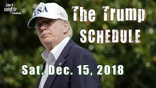President Trump and Melania's Schedule for Sat, December 15, 2018