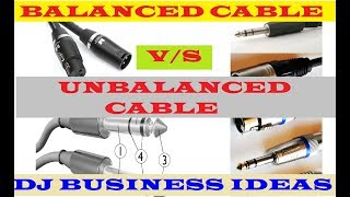 BALANCED CABLE V/S UNBALANCED CABLE / WHICH CABLE IS BEST FOR YOU / DJ BUSINESS # IN HINDI