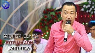 Mister Qaxa - Fotimajon | Мистер Каха - Фотимажон (jonli ijro) mp3