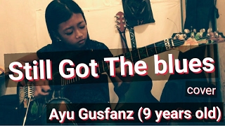 Still Got The Blues by:Gary Moore -Cover Ayu Gusfanz 9 years Old from Indonesia