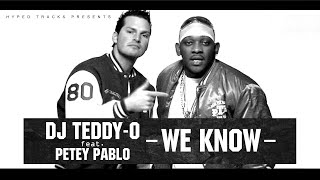 "DJ TEDDY-O feat. PETEY PABLO - ""We Know"" (Official Video-Clip)"