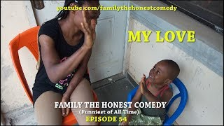 MY LOVE (Family The Honest Comedy)(Episode 54)