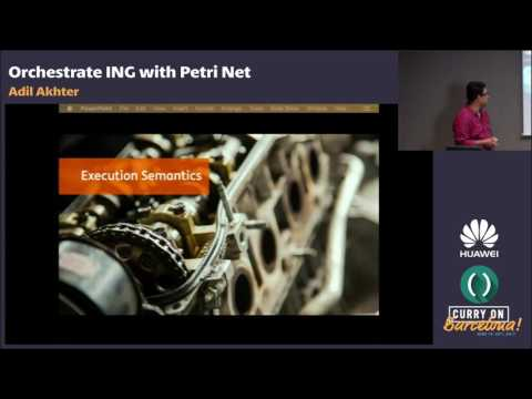 Adil Akhter - Orchestrate ING with Petri Net