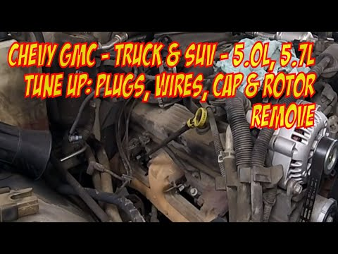 Chevy - GMC - 5.7L - 5.0L: Tune Up Pt 1. Plugs, Cap, Rotor, & Wires