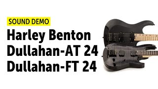 Harley Benton Dullahan-AT 24 & Dullahan-FT 24- Sound Demo (no talking)