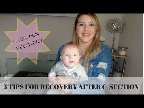 C SECTION RECOVERY | 5 TIPS TO HELP RECOVER AFTER C SECTION