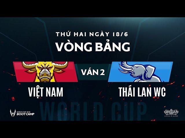 Vòng bảng BootCamp AWC: Việt Nam vs Thái Lan Wildcard - Ván 2 - Garena Liên Quân Mobile