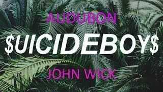 $UICIDEBOY$ --- AUDUBON [LYRIC VIDEO]  * John Wick