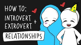 How to make Introvert Extrovert relationships work
