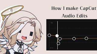 How I make CaṗCut Audio Edits || Requested || !BAD EXPLAINING AND GRAMMAR¡