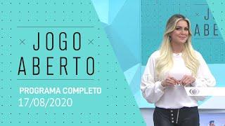 JOGO ABERTO - 17/08/2020 - PROGRAMA COMPLETO