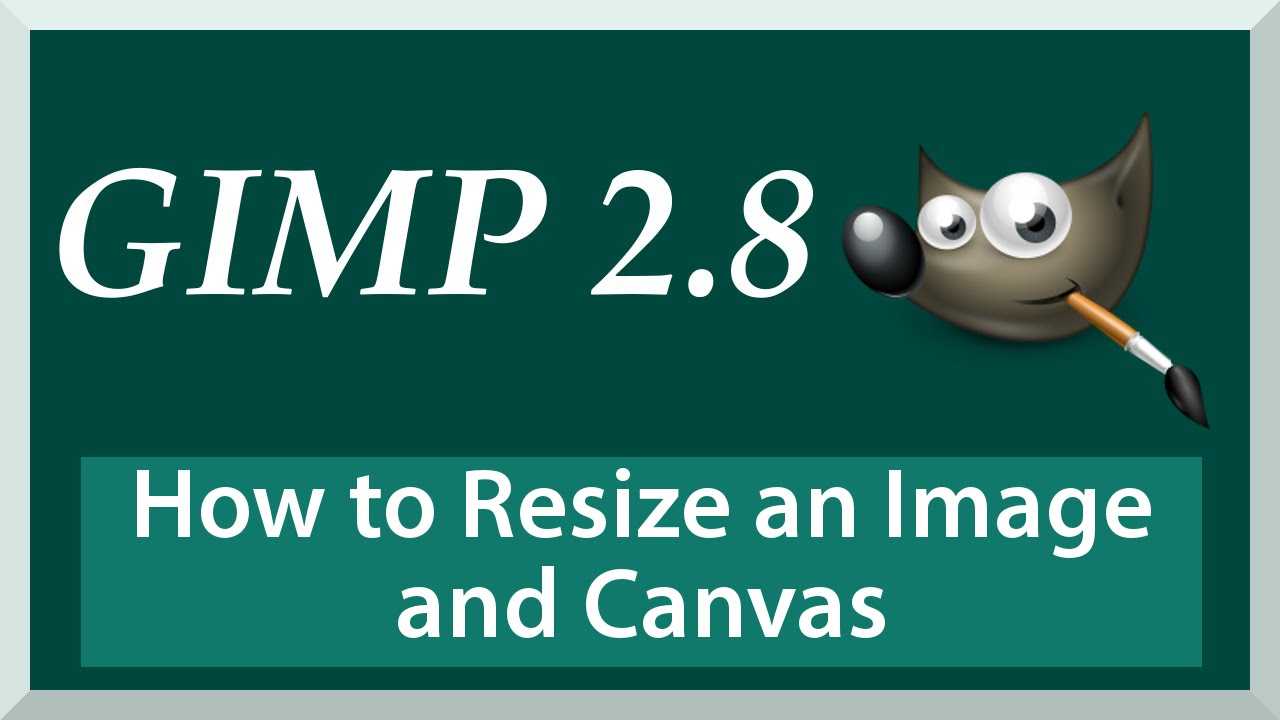 TUTORIAL: How to Resize an Image and Canvas | Gimp 2 8