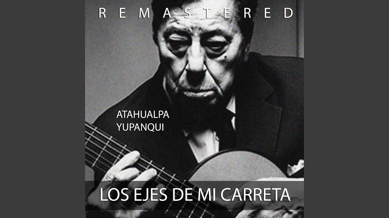 Los Ejes de Mi Carreta (Remastered) - Atahualpa Yupanqui - Chart History