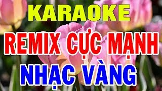 Karaoke Nhạc Sống Bolero Remix Cực Mạnh | Liên khúc Nhạc Vàng Remix Sôi Động 2019 | Trọng Hiếu
