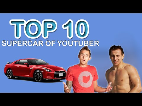 TOP 10 : Supercars of Youtubers !