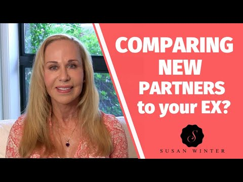 Comparing new partners to your ex?  @Susan Winter