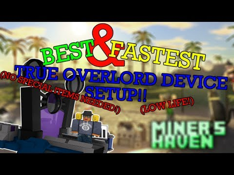 Miners Haven: BEST & FASTEST TRUE OVERLORD DEVICE SETUP (NO SPECIAL ITEMS NEEDED!) (LOW LIFE)